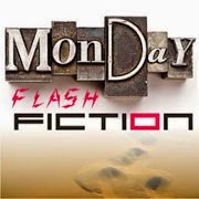 Monday Flash Fiction