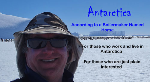 Antarctica - According to a Boilermaker Named Horse