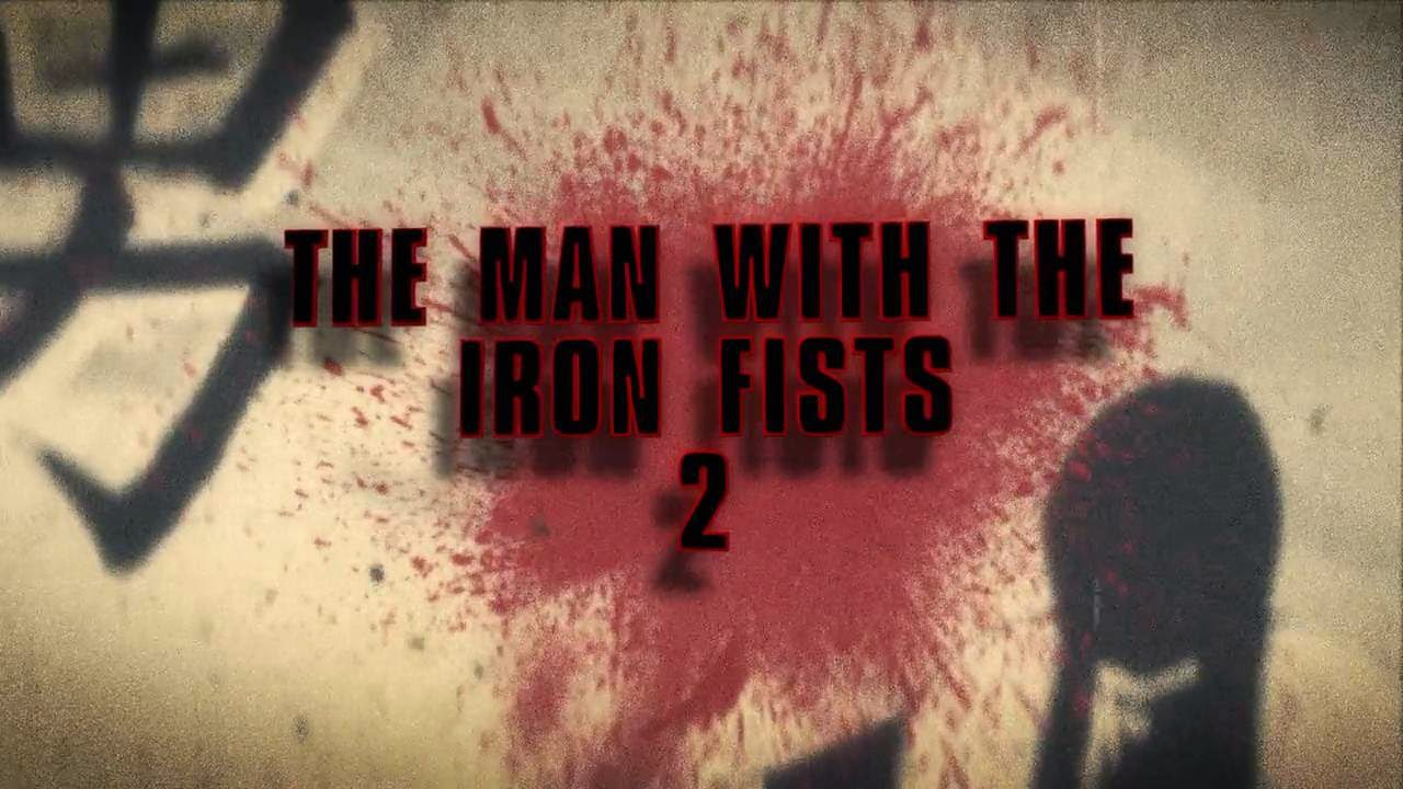 The Man With The Iron Fists 2 (2015) S2 s The Man With The Iron Fists 2 (2015)