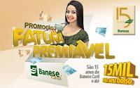 Promoção Fatura Premiável Banese Card