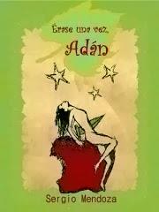 Érase Una Vez, Adán (Sergio Mendoza)