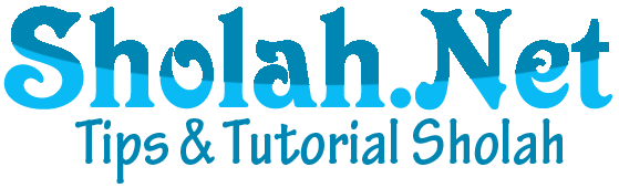 Sholah.Net | Tips & Tutorial
