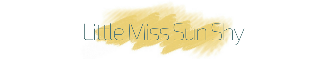 Little Miss Sun Shy | BLOG HUMEURS ET LIFESTYLE