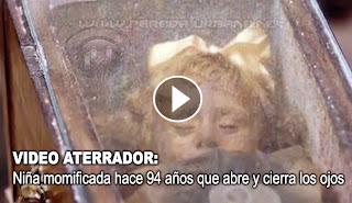 VIDEO INSOLITO - Niña momificada hace 94 años que abre y cierra los ojos todos los días