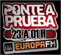 Ponte A Prueba, radio, Europa FM