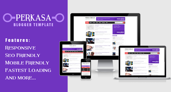Perkasa Template: Responsive, SEO and Mobile Friendly Blogge Template