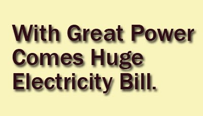 With Great Power Comes Huge Electricity Bill - Wisdom Quote