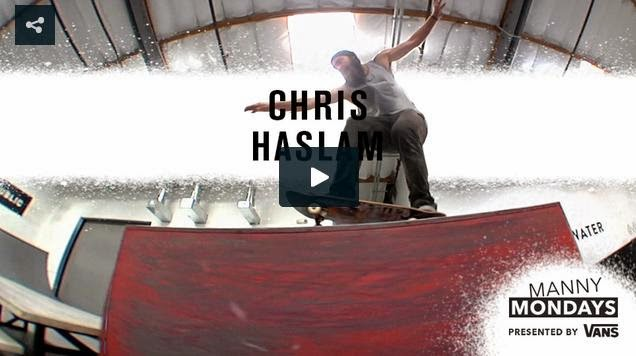 http://skateboarding.transworld.net/videos/manny-mondays-chris-haslam/
