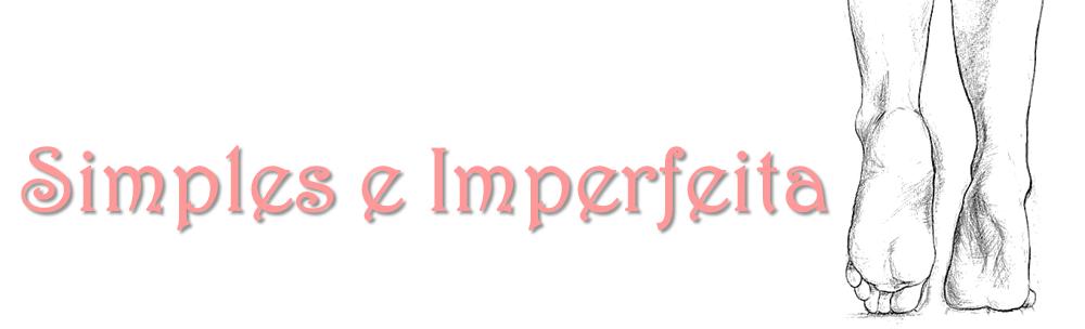 Simples e Imperfeita