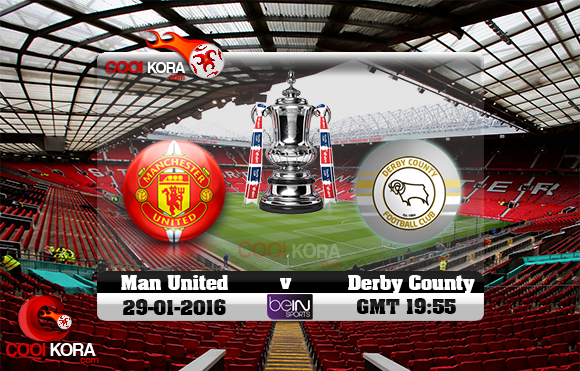 مشاهدة مباراة مانشستر يونايتد وديربي كاونتي اليوم 29-1-2016 في كأس الإتحاد الإنجليزي