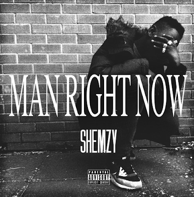 SHEMZY - MAN RIGHT NOW