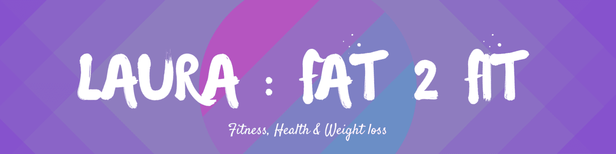 Laura: Fat 2 Fit