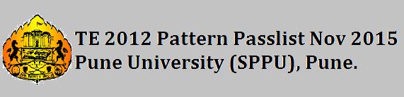 TE 2012 Pattern Passlist Nov 2015 Pune University (SPPU), Pune