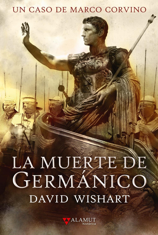 El Matrimonio Romano Evolucion Historica : Novela histórica la muerte de germánico david wishart
