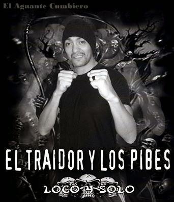 El Traidor y Los Pibes - Loco y Solo - (Noviembre 2014)