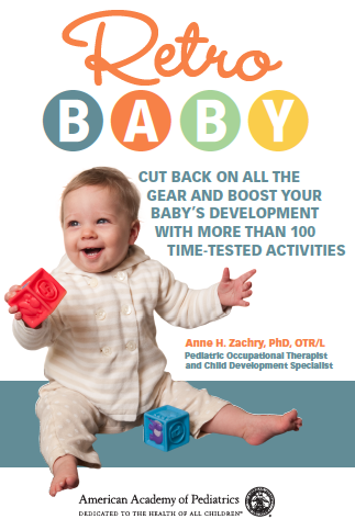 """Retro Baby: Cut Back on all the Gear and Boost Your Baby's Development with 100 Activities"""