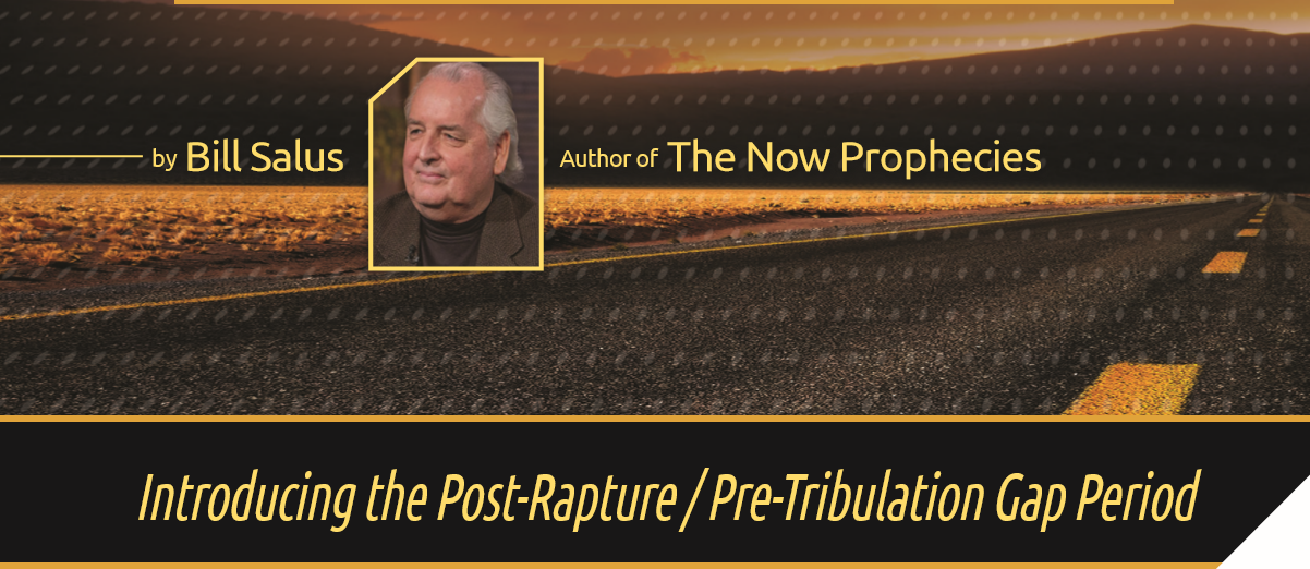 The Post-Rapture / Pre-Trib Gap Period