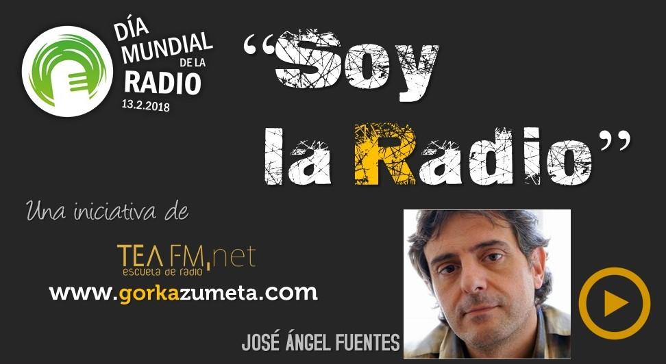 SOY LA RADIO - VERSIÓN JOSÉ ÁNGEL FUENTES