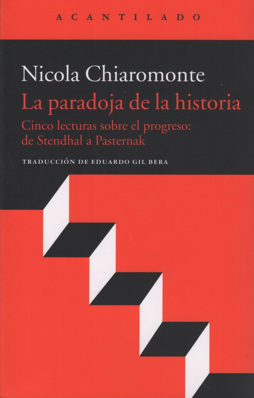Nicola Chiaromonte (La paradoja de la historia) Cinco lecturas sobre el progreso: de Stendhal a...