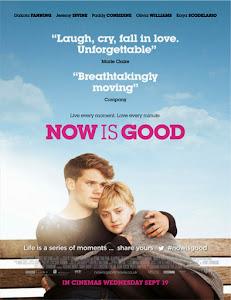 Now is good (Antes de que muera) (Ahora y siempre)