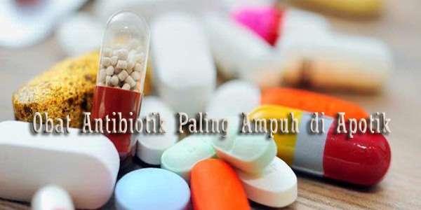 Obat Antibiotik di Apotik