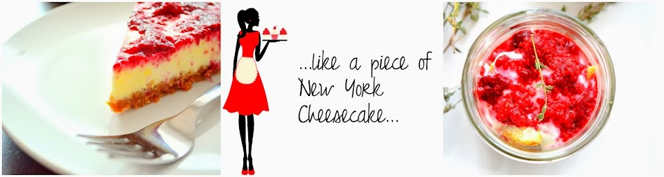 ...like a piece of New York Cheesecake...