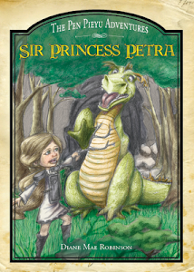 Sir Princess Petra - The Pen Pieyu Adventures, by Diane Mae Robinson