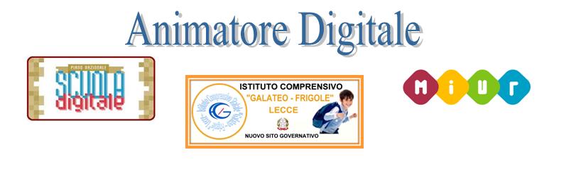 """Animatore Digitale I.C. """"Galateo-Frigole""""  Lecce"""
