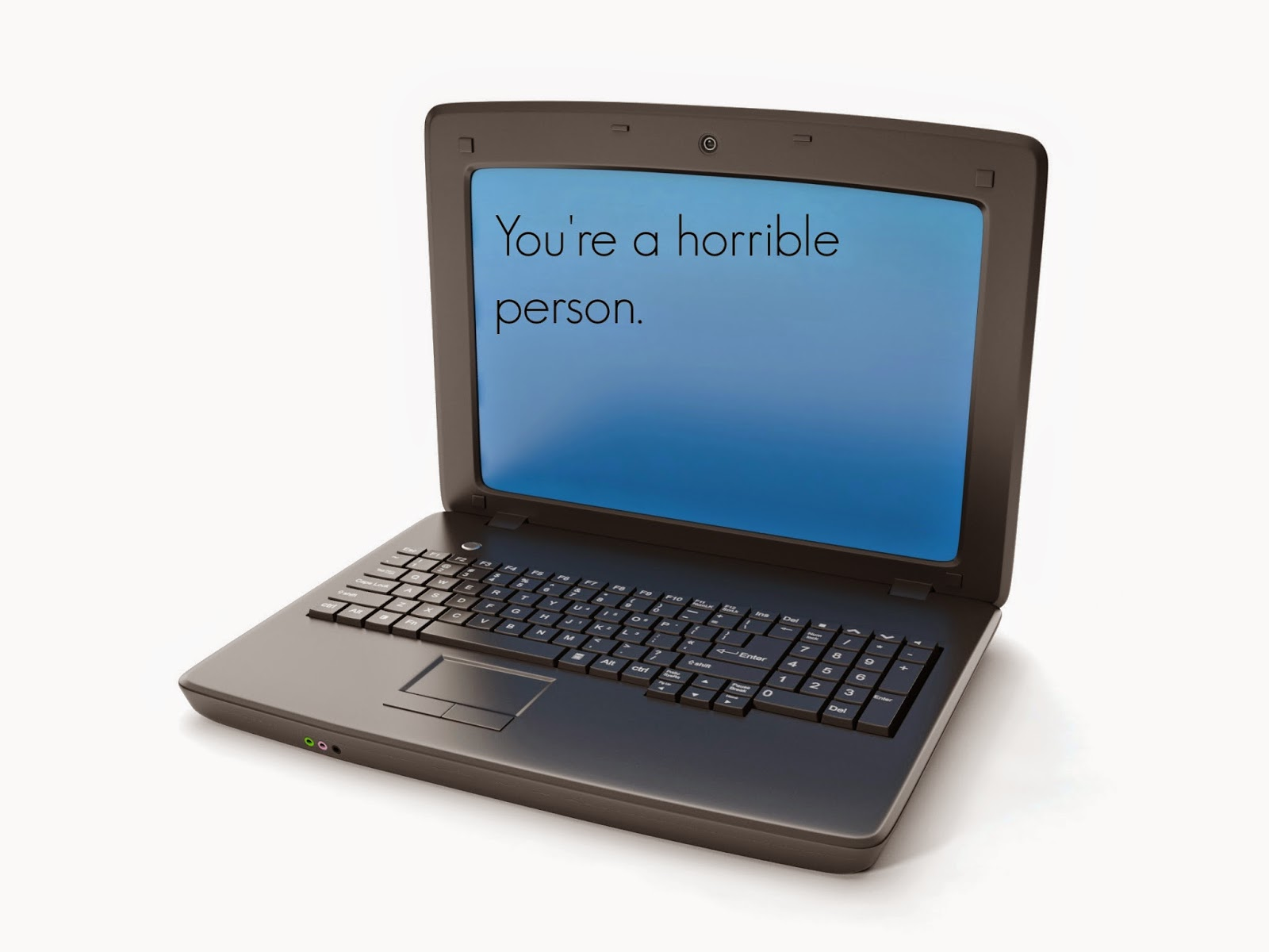 How do i tell my mom that i hate this laptop?