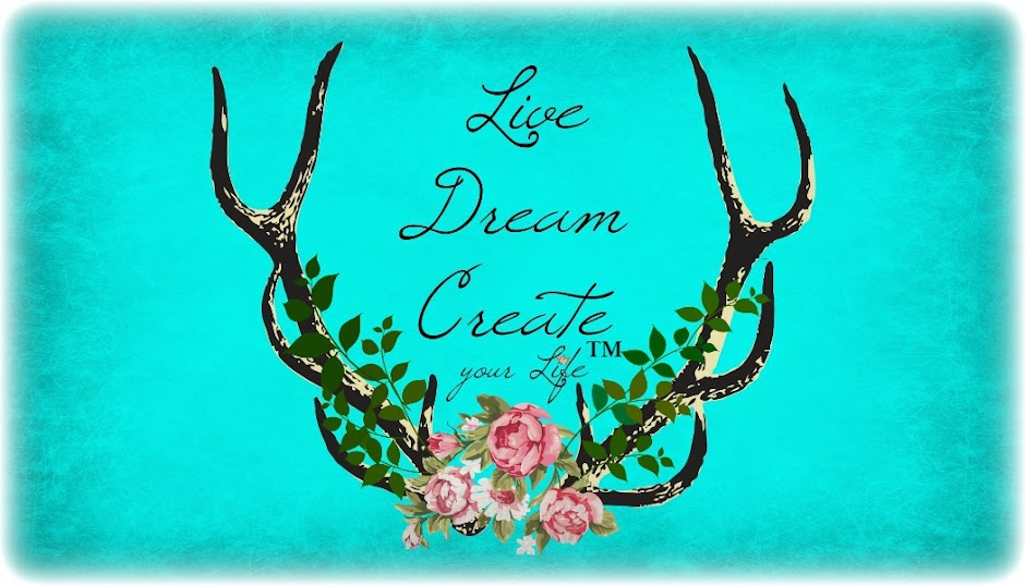 Live ~ Dream ~ Create