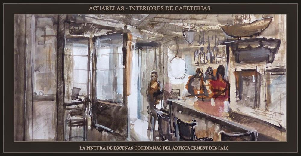 ACUARELAS-PINTURA-CAFETERIAS-INTERIORES-ESCENAS COTIDIANAS-ARTISTA-PINTOR-ERNEST DESCALS-
