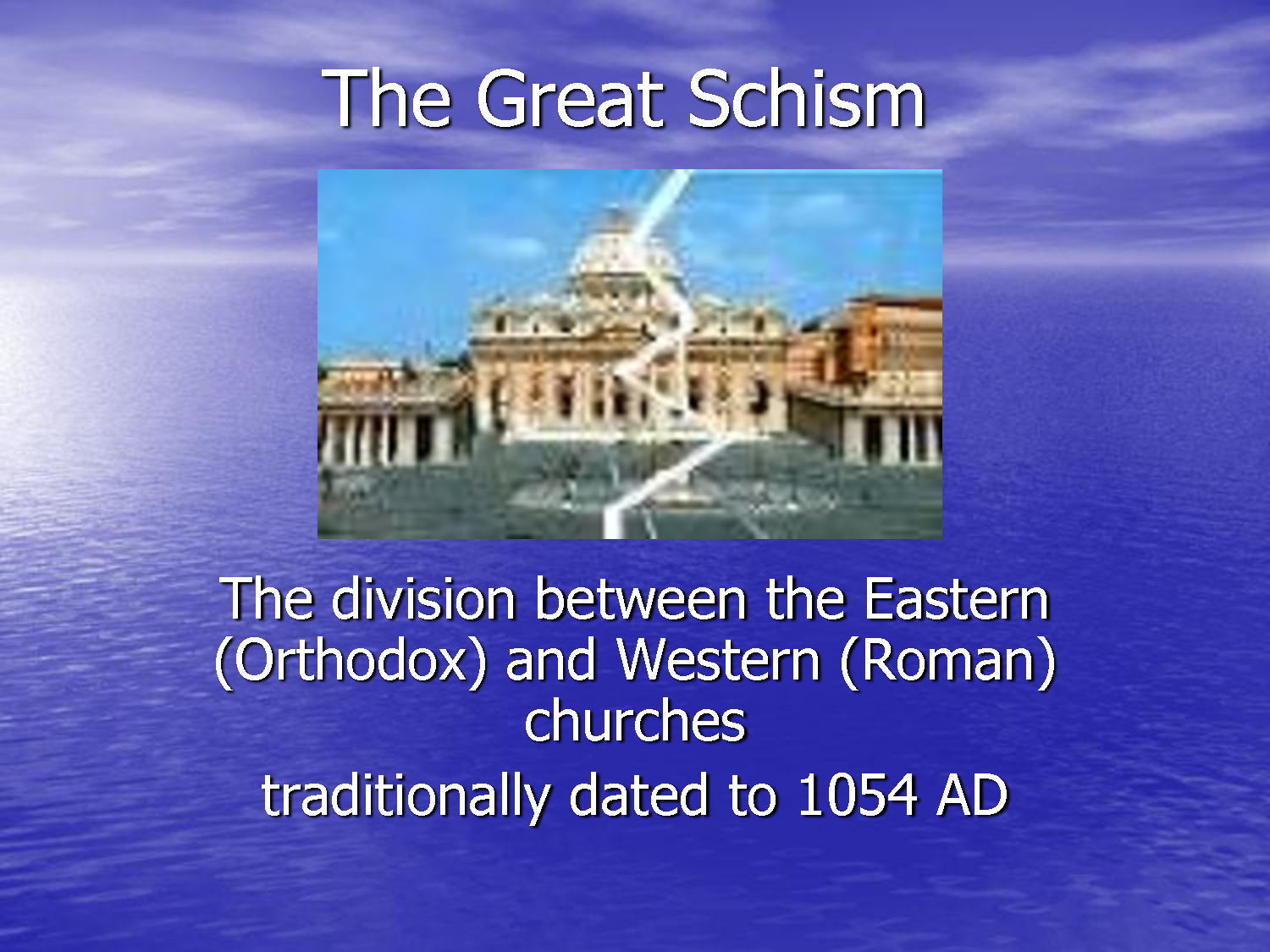 what caused the great schism 1054 This caused great aggravation among the consummation of the schism is generally dated from the year 1054 since the eastern schism began, the orthodox have.
