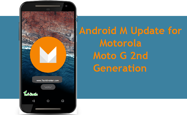Motorola Moto G ( 2nd Gen ) will get Android M : Comfirmed