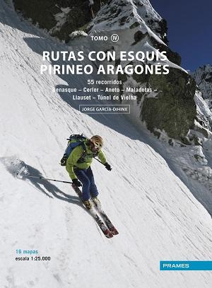 RUTAS CON ESQUÍS PIRINEO ARAGONÉS TOMO IV, a la venta desde la última semana de noviembre!