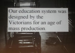 Our education system was designed by the Victorians for an age of mass production
