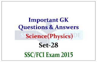 Science - Physics GK Quiz - for SSC/FCI Exam