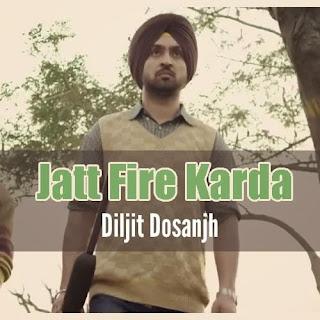 Jatt Fire Karda Lyrics - Diljit Dosanjh