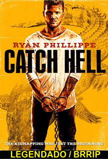 Assistir Catch Hell Legendado 2014