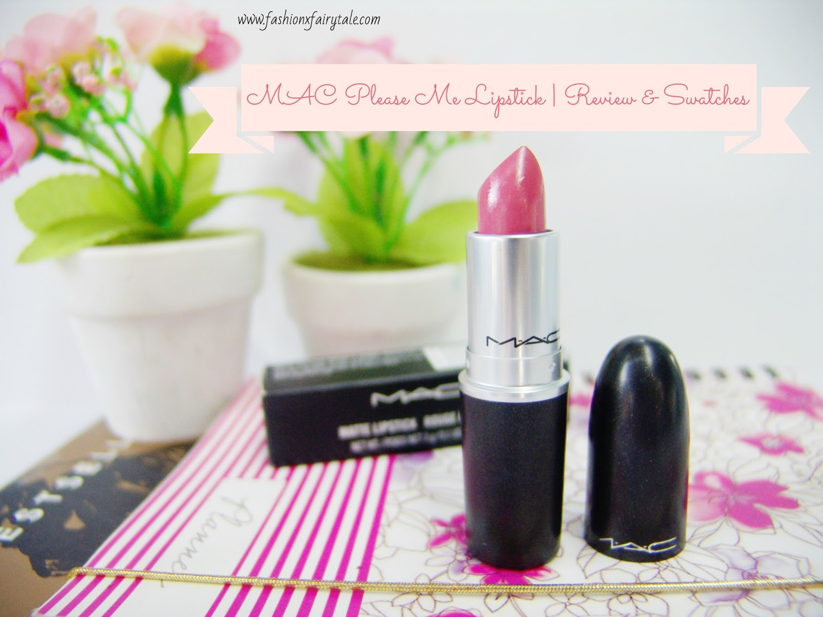 MAC Please Me Lipstick | Review & Swatches