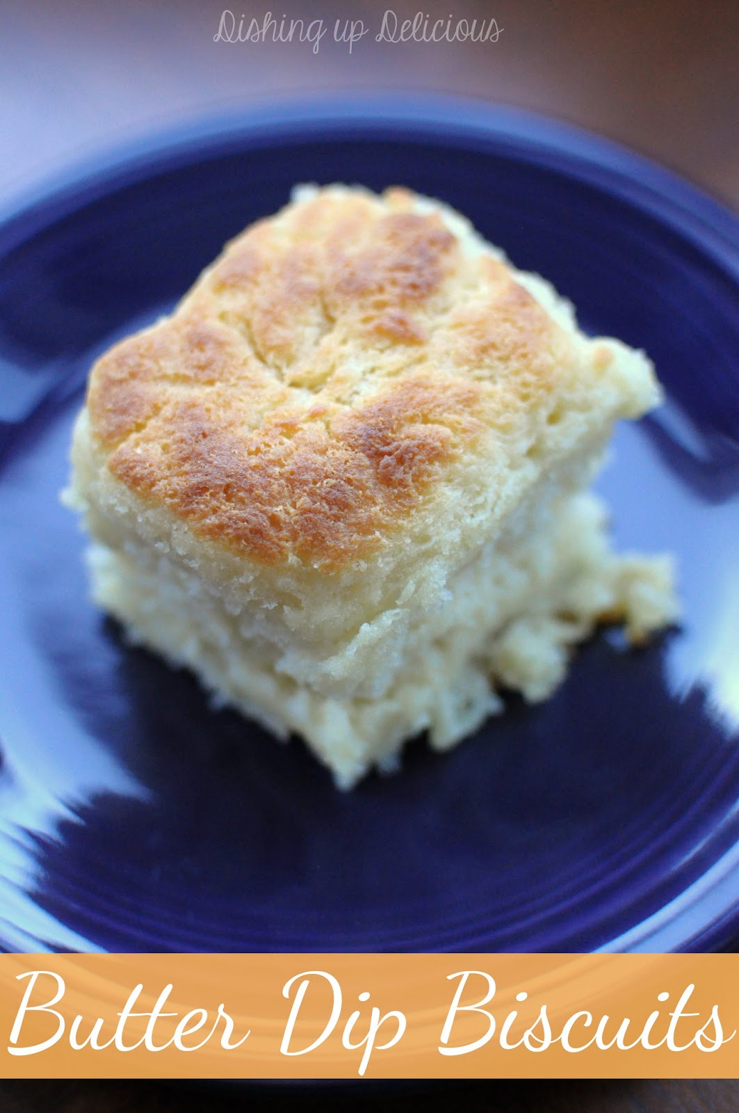 Dishing up Delicious: Butter Dip Biscuits