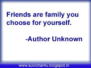 Friends are family you choose for yourself.