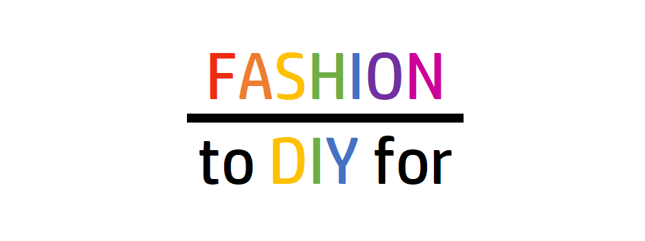 Fashion to DIY for
