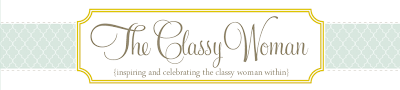 The Classy Woman ® || The Modern Guide to Becoming a More Classy Woman