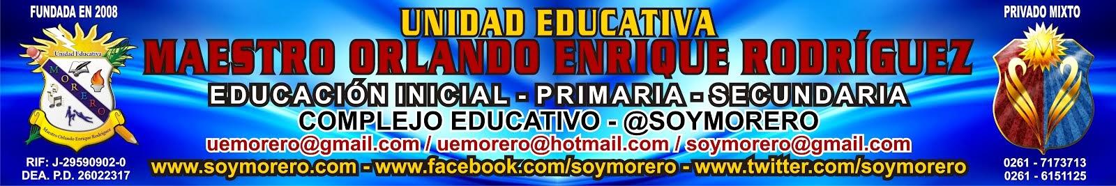 UNIDAD EDUCATIVA MAESTRO ORLANDO ENRIQUE RODRIGUEZ (MORERO) - COMPLEJO EDUCATIVO. @SOYMORERO