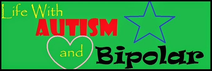 Life with Autism and Bipolar