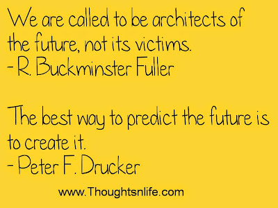 Thoughtsandlife: We are called to be architects of the future.