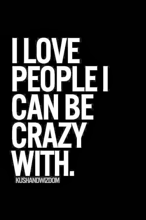 Quotes For Crazy Friends : I love my crazy best friends quotes quotesgram