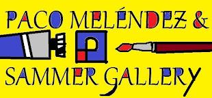 PACO MELÉNDEZ & SAMMER GALLERY