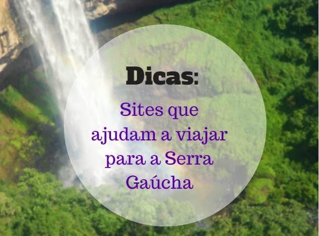 [Diário de viagem] Dicas: Sites que ajudam a viajar para a Serra Gaúcha