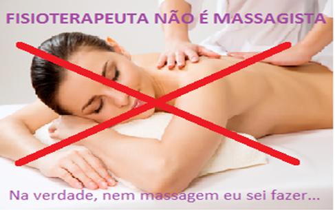 Fisioterapeuta NÃO é Massagista!!!!